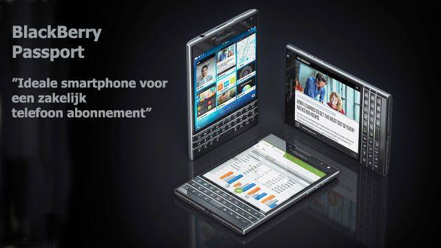 Een zakelijk telefoon abonnement met BlackBerry Passport
