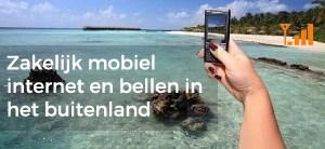 Zakelijk mobiel internet en bellen in het buitenland