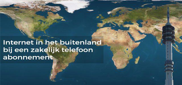 Internet in het buitenland bij een zakelijk telefoon abonnement
