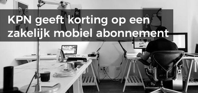 KPN geeft korting op een zakelijk mobiel abonnement