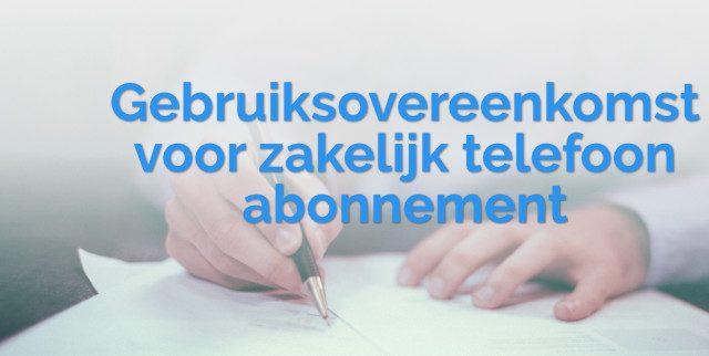zakelijk-telefoon-abonnement-gebruiksovereenkomst